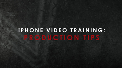 iPhone Video Training Series: Production Tips